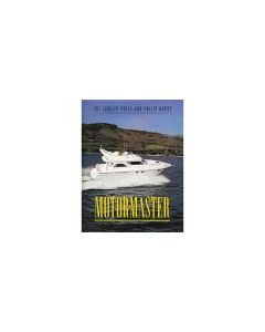 Motor Master - A Manual For The Power Yacht Owner